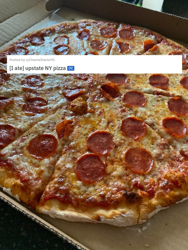 aesthetic mouth water drool inducing pics photos of food delicious appetizing yummy yum desserts appetizers meat sweet savory | Posted by u/CharlieStacks 91 3 days ago ate] upstate NY pizza OC
