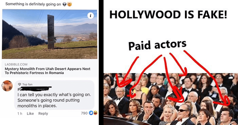 Funny and dumb memes and moments that are technically true | Something is definitely going on LADBIBLE.COM Mystery Monolith Utah Desert Appears Next Prehistoric Fortress Romania Top fan Pack can tell exactly 's going on. Someone's going round putting monoliths places. | HOLLYWOOD IS FAKE! Paid actors