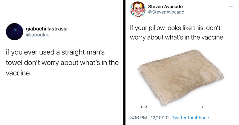 Funny tweets about people who don't have to worry about what's in the vaccine, straight man's towel, papa john's, dirty pillows, 4 loko | giabuchi lastrassi @jaboukie if you ever used a straight man's towel don't worry about what's in the vaccine | Steven Avocado @StevenAvocado If your pillow looks like this, don't worry about what's in the vaccine