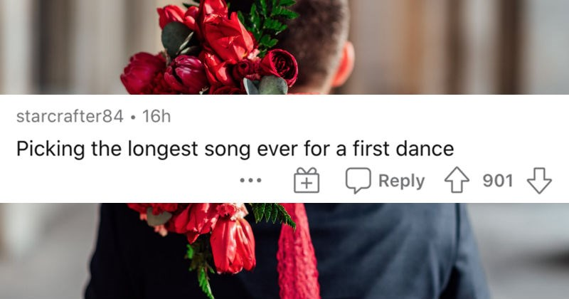 People describe their biggest wedding day regrets in an AskReddit thread. | starcrafter84• 16h Picking longest song ever first dance