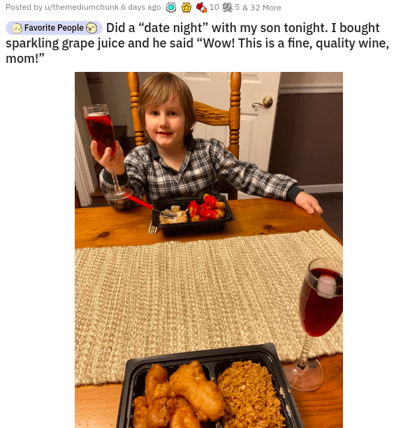 uplifting heartwarming inspirational pics and memes that will make you smile reasons to smile faith in humanity restored | Posted by u/themediumchunk Favorite People Did date night with my son tonight bought sparkling grape juice and he said Wow! This is fine, quality wine, mom!