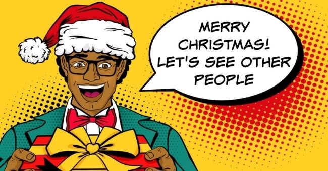 bad dating stories about scrooging and ghosting around the holiday season | thumbnail includes pop art image of man in christmas hat Text - Merry Christmas! Let's see other people