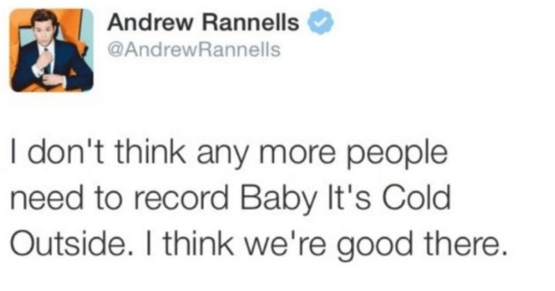 A former English teacher ends up defending a controversial Christmas song. | Andrew Rannells @AndrewRannells don't think any more people need record Baby 's Cold Outside think good there. teachingwithcoffee 's time bring an end Rape Anthem Masquerading As Christmas Carol