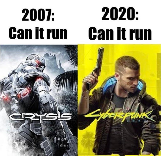 funny gaming, video games, internet memes | Person - 2020: 2007: Can run Can run CRYSIS ybeRFINK