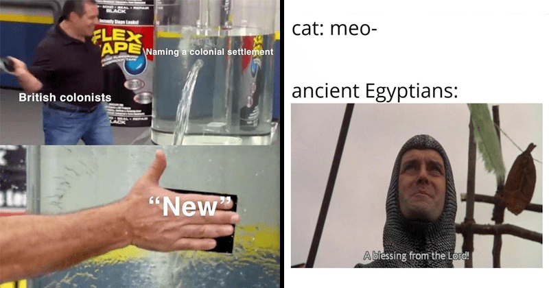 "Funny history memes, lol, european history, war | MOND HEAL PA ALACK dy Saps tekst FLEX 'APE Naming colonial settlement British colonists 01BAL LACK ""New"" 
