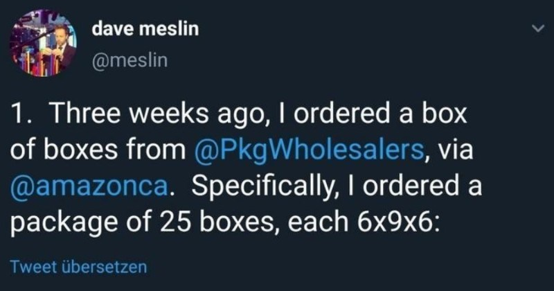 Man orders boxes online, and ends up repeatedly getting granola. | dave meslin @meslin 1. Three weeks ago ordered box boxes PkgWholesalers, via @amazonca. Specifically ordered package 25 boxes, each 6x9x6: Tweet übersetzen Packaging Wholesalers 9x6x6-Inch Shipping Boxes, 25-Count (BS090606) amazon.ca