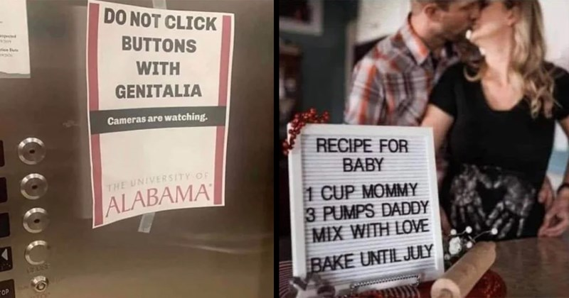 trashy, cringe, cringe pics, facebook, cringeworthy, wtf, yikes, trashy pics, funny, funny pics | DO NOT CLICK BUTTONS WITH GENITALIA Cameras are watching UNIVERSITY ALABAMA STOP TRASHING | RECIPE BABY 1 CUP MOMMY 3 PUMPS DADDY MIX WITH LOVE BAKE UNTIL JULY