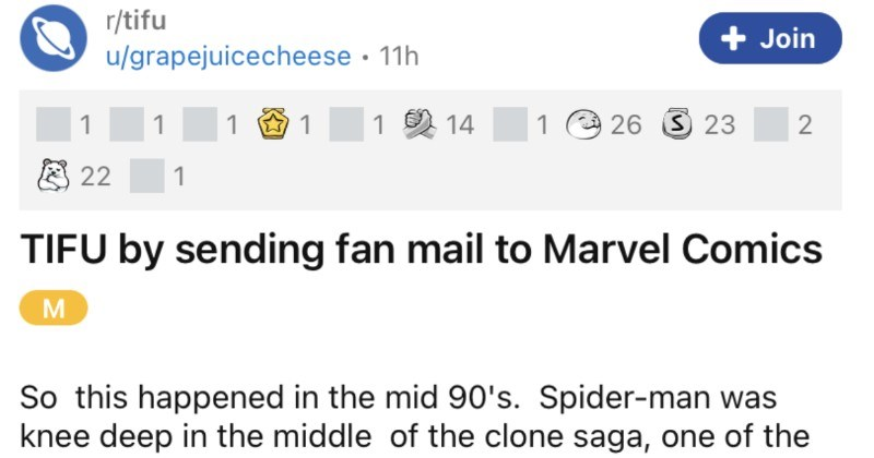 Dude sends fan mail to Marvel comics, and dad assumes that his kid got published. | r/tifu Join u/grapejuicecheese 11h 1 1 1 1 2 14 26 3 23 2 22 1 TIFU by sending fan mail Marvel Comics M So this happened mid 90's. Spider-man knee deep middle clone saga, one most controversial story arcs comic history. As 12 year old kid loved And after reading latest issue decided send letter Marvel. E-mail not as widespread back then, so printed out my letter and my mom took post office send .