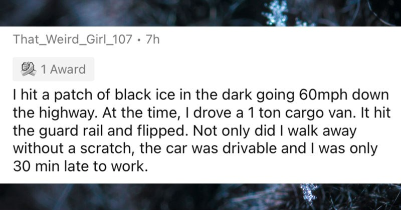 People describe the strangest things that happened to them that escape logic.