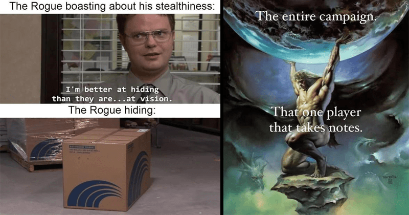 Funny memes about dungeons and dragons, lol, dank memes | Rogue boasting about his stealthiness better at hiding than they are at vision Rogue hiding: SPLE ENTED | entire campaign one player takes notes.