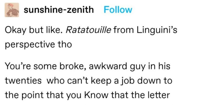 """An entertaining Tumblr thread about how tough Linguini's life was in """"Ratatouille."""" 