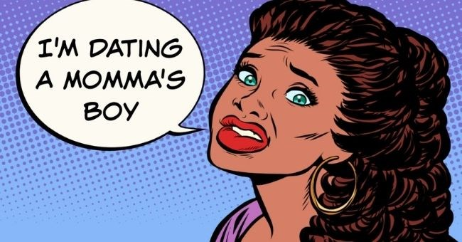 women reveal the moments they knew they were dating a momma's boy | thumbnail pop art graphic of woman text - I'm dating a momma's boy | The guy I was dating bought me a nice perfume for my birthday. It was the same perfume his mom wears.