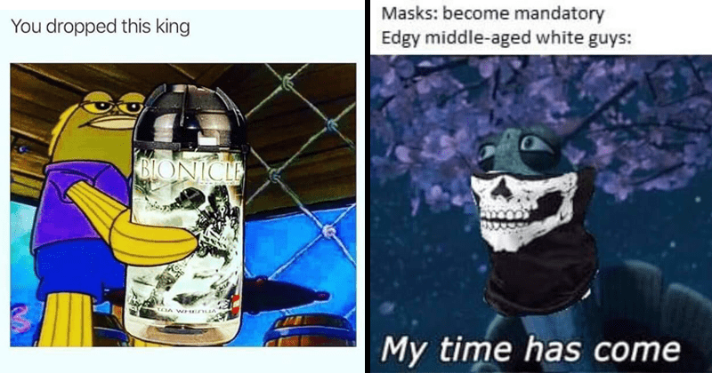 Funny random memes, lol, dank memes | dropped this king BIONICLE | Masks: become mandatory Edgy middle-aged white guys: My time has come face mask with a skull print