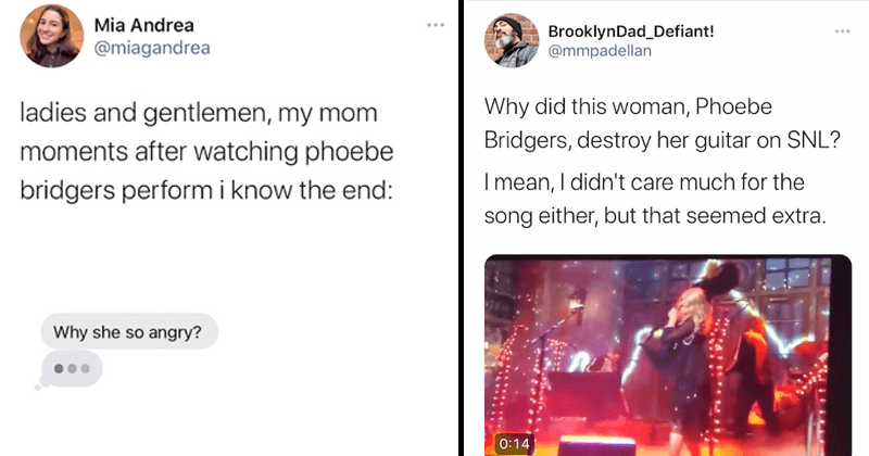 Stupid and funny tweets about phoebe bridgers smashing her guitar on Saturday Night Live Dan Levy | Mia Andrea @miagandrea ladies and gentlemen, my mom moments after watching phoebe bridgers perform | i know the end: Why she angry? | @mmpadellan Why did this woman, Phoebe Bridgers, destroy her guitar on SNL? I mean, I didn't care much for the song either, but that seemed extra.