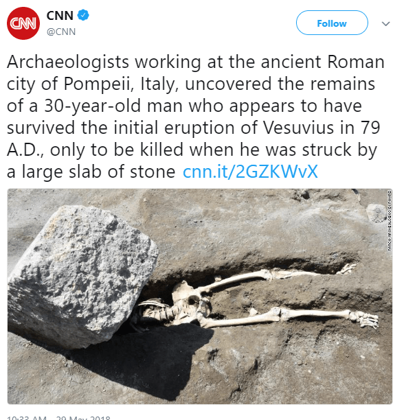 be amazed reddit amazing pictures images and videos cool stuff wow insane crazy wtf | CNN Follow @CNN Archaeologists working at ancient Roman city Pompeii, Italy, uncovered remains 30-year-old man who appears have survived initial eruption Vesuvius 79 .D only be killed he struck by large slab stone cnn./2GZKWVX 10.22 AM 20 Mau 201O