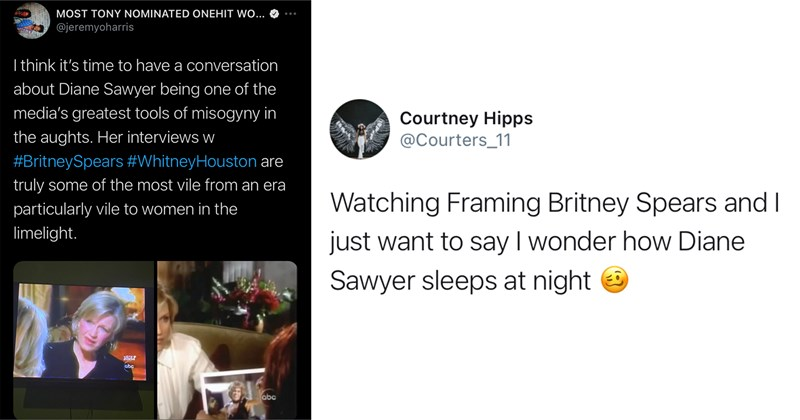 trending tweets, twitter, tweets, roast, dragged, diane sawyer, britney spears, framing britney spears, misogyny, sexism, celebrities | i think it's time to have a conversation about Diane Sawyer being one of the media's greatest tools of misogyny in the aughts. Her interviews w #BritneySpears #WhitneyHouston are truly some of the most vile from an era particularly vile to women in the limelight. | Watching Framing Britney Spears and I just want to say I wonder how Diane Sawyer sleeps at night