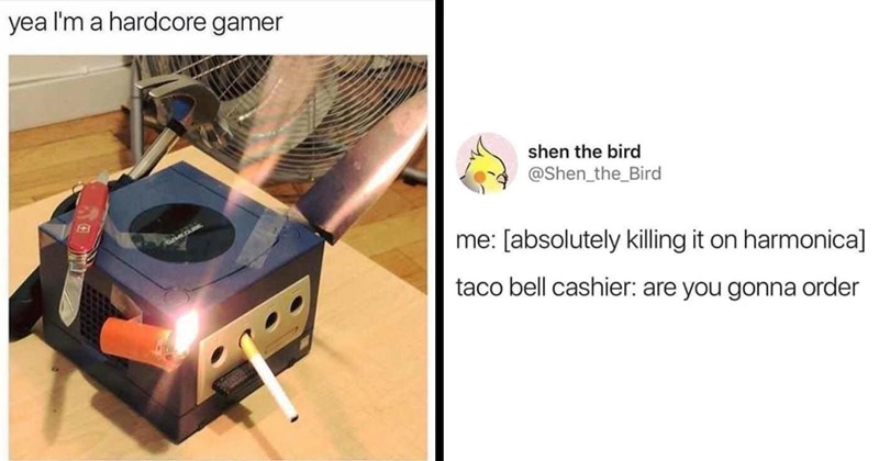 random memes, history memes, weird memes, funny memes, memes, lol, funny, dumb memes, tumblr memes, funny tweets, D&D, relatable memes, mental health memes | yea hardcore gamer gaming console with knives and cigarettes taped to it | shen bird @Shen_the_Bird absolutely killing on harmonica] taco bell cashier: are gonna order