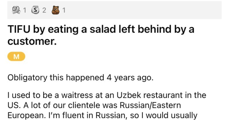 Waitress assumes customer left, eats their salad, and then the customer returns.