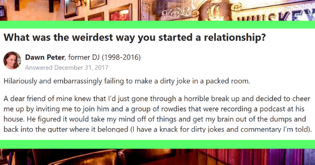 Woman Reveals How A Dirty Joke Gone Wrong Secured Her A Husband| Thumbnail text - - Relationship Advice Dating Advice Dating and Relationships / What was the weirdest way you started a relationship? 2 Answer a Follow · 24 8 Request 00