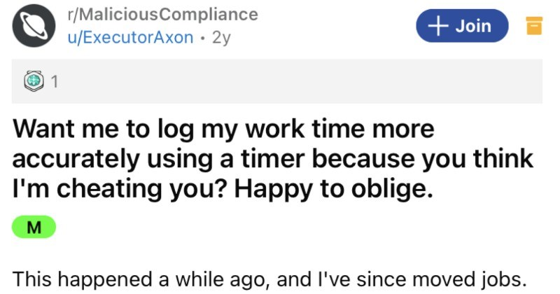 A company assumes that an employee's being dishonest about their time logging, and employee proves otherwise.