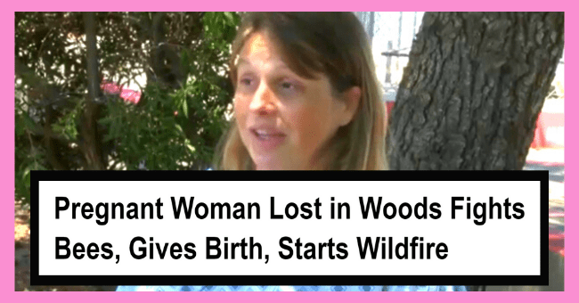 Fifteen Women Who Deserve A Medal For Not Giving A Frick| Thumbnail - Pregnant Woman Lost in Woods Fights Bees, Gives Birth, Starts Wildfire