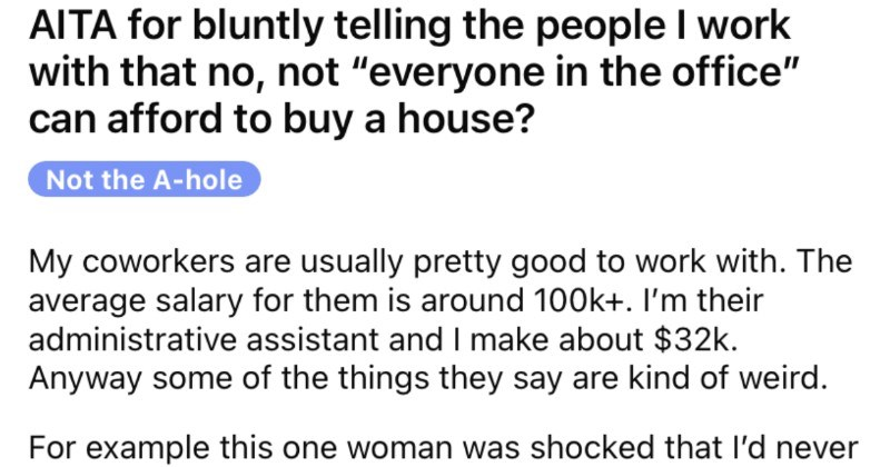 Employee tells their coworkers that everyone can't afford to buy a house, and then cringe ensues.