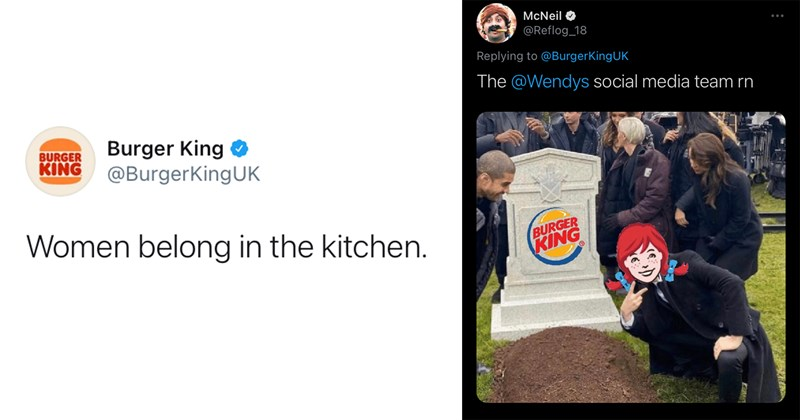 burger king, misogyny, international women's day, ironic misogyny, sexism, funny tweets, twitter memes, funny, twitter, roast, fail, yikes, marketing, ad campaign, fast food, wendy's