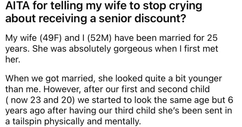 Husband tells his wife that she looks tired enough for a senior discount, and then a full on drama ensues.