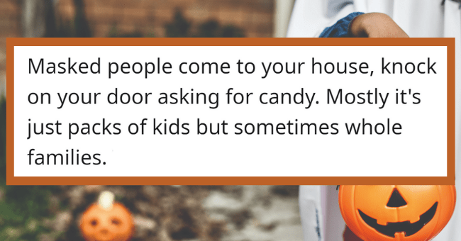 Weird Stereotypes About America Which Foreigners Found Out Are Actually True| thumbnail text - PlaidSkirtBroccoli • 1y Masked people come to your house, knock on your door asking for candy. Mostly it's just packs of kids but sometimes whole families. This was my friends Halloween culture shock. 1.7k ...