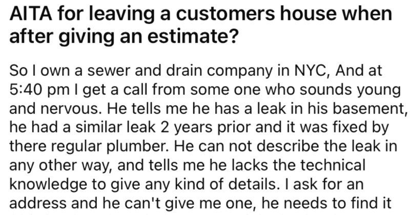 Customer wastes plumber's time, and then berates him in the process.