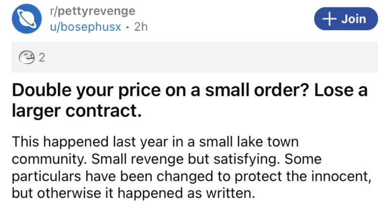 An independent contractor gets too happy with their monopoly, and then an HOA petty revenge ensues.