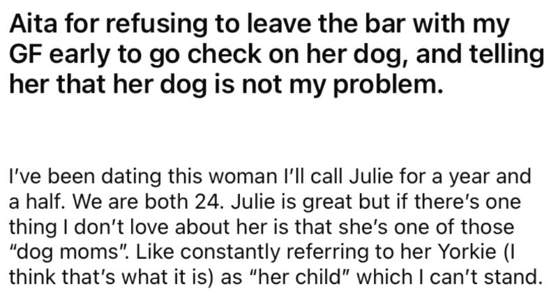 Man tells his girlfriend that she's too obsessed with her dog, and then drama ensues.