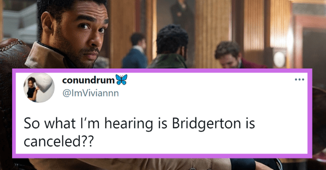 Funniest reactions on Twitter to The Duke Of Hastings Leaving Bridgerton | thumbnail text - conundrum X ... @ImViviannn So what l'm hearing is Bridgerton is canceled?? 6:28 PM · Apr 3, 2021 · Twitter for iPhone