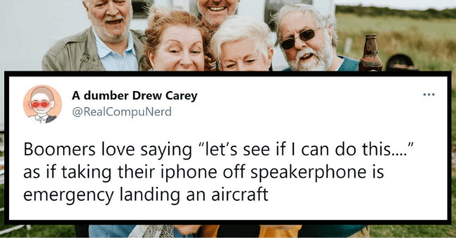 "Boomers Get Roasted On Twitter For Their Corny Little Habits| thumbnail text - A dumber Drew Carey @RealCompuNerd Boomers love saying ""let's see if I can do this."" as if taking their iphone off speakerphone is emergency landing an aircraft 12:50 AM · Sep 19, 2020 · Twitter for iPhone"