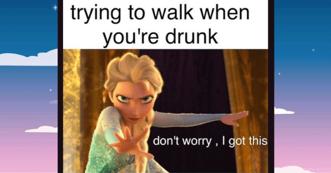 Fifteen Disney Princess Memes Which May Very Well Ruin Your Childhood| thumbnail text - trying to walk when you're drunk don't worry , I got this