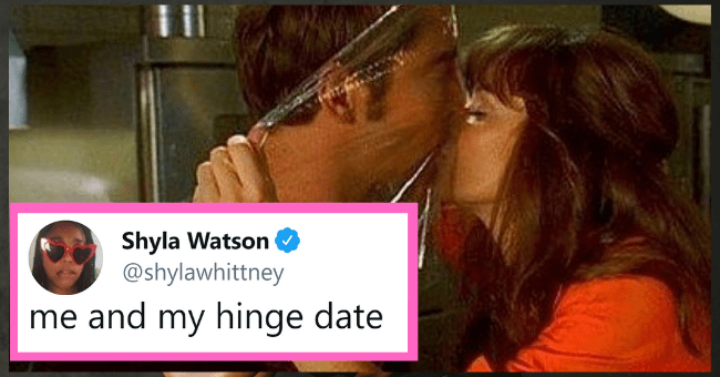Tweets That Perfectly Sum Up What Dating Has Been Like This Past Year| thumbnail text - Shyla Watson @shylawhittney me and my hinge date