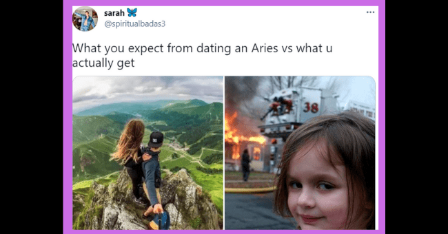 Funny tweets about dating an Aries | thumbnail text - sarah @spiritualbadas3 What you expect from dating an Aries vs what u actually get 38 12:27 AM - Feb 17, 2021 · Twitter for iPhone