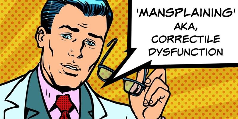 women reveal the worst mansplaining they experienced on a date | thumbnail text - 'mansplaining' aka correctile dysfunction