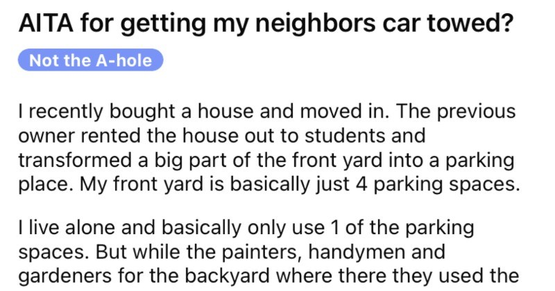 Neighbor claims that someone's private property is a communal space, and then proceeds to get towed.