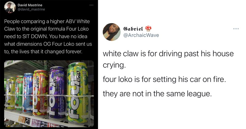 four loko, white claw, four loko memes, funny tweets, twitter memes, alcohol, nostalgia, trending tweets, memes, boozy memes