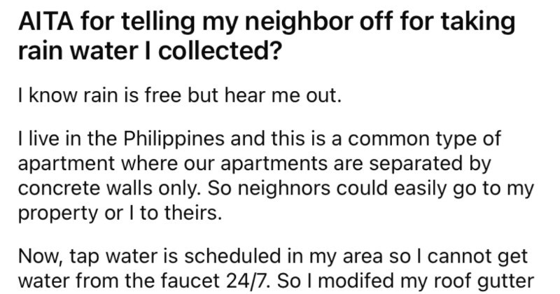 Man tells his entitled neighbor off for stealing rain water that he collected.