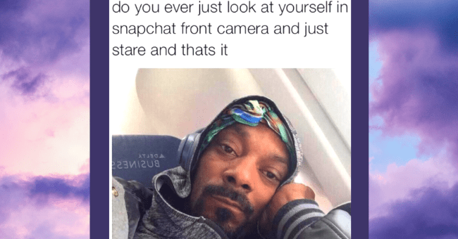 Saucy Memes For Those Of Us Who Are Just A Little Too Obsessed With Ourselves  Thumbnail text - do you ever just look at yourself in snapchat front camera and just stare and thats it ATJIOA
