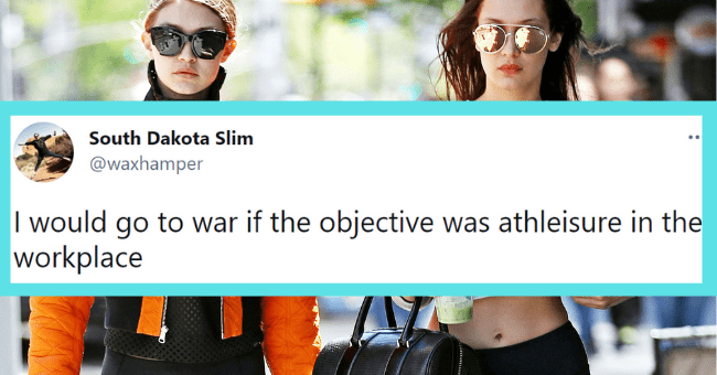 Funny tweets about athleisure | thumbnail text - South Dakota Slim @waxhamper I would go to war if the objective was athleisure in the workplace 1:59 AM · Apr 12, 2021 · Twitter for iPhone