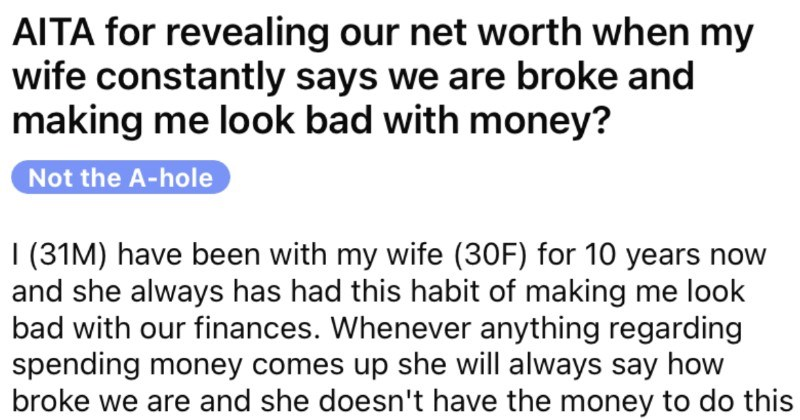 Wife keeps saying that the family is broke, and then the husband reminds her that they're millionaires.