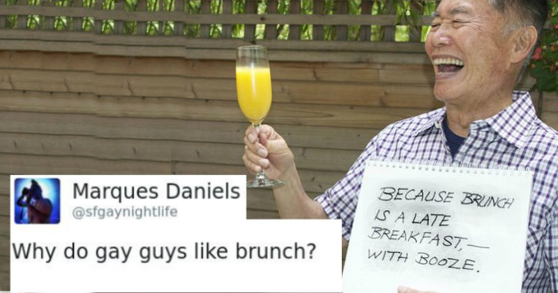 george takei being savage, gays like brunch because it's breakfast with booze