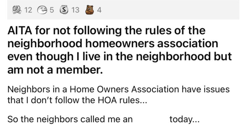 Man continually violates the HOA rules, gets fined, tells them to leave him alone.