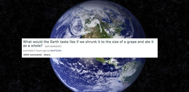 askreddit what would the earth taste like