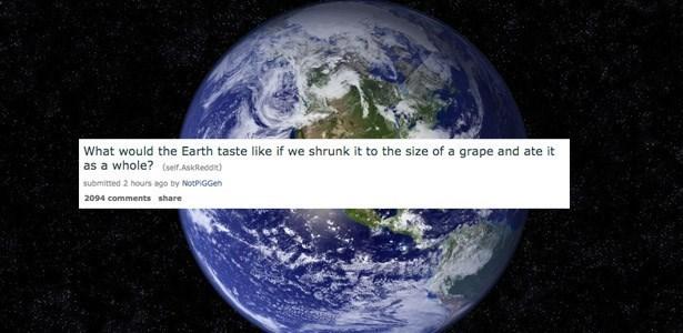 askreddit what would the earth taste like
