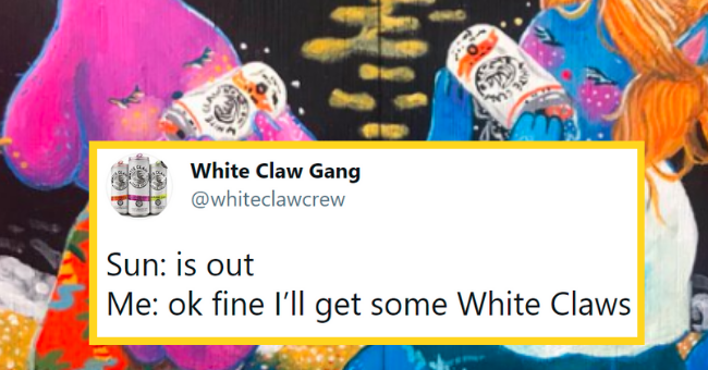 Funny tweets about White Claw | thumbnail text - White Claw Gang ... @whiteclawcrew Sun: is out Me: ok fine l'll get some White Claws 7:10 PM · Apr 30, 2021 · Twitter for iPhone