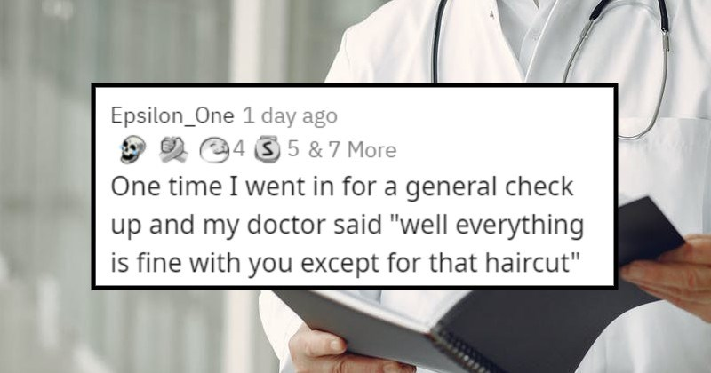 stupid, weird and unprofessional things said by doctors